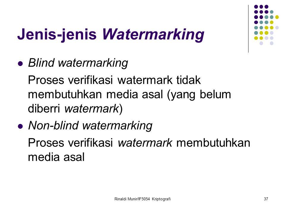 Rinaldi Munir/IF5054 Kriptografi37 Jenis-jenis Watermarking Blind watermarking Proses verifikasi watermark tidak membutuhkan media asal (yang belum di