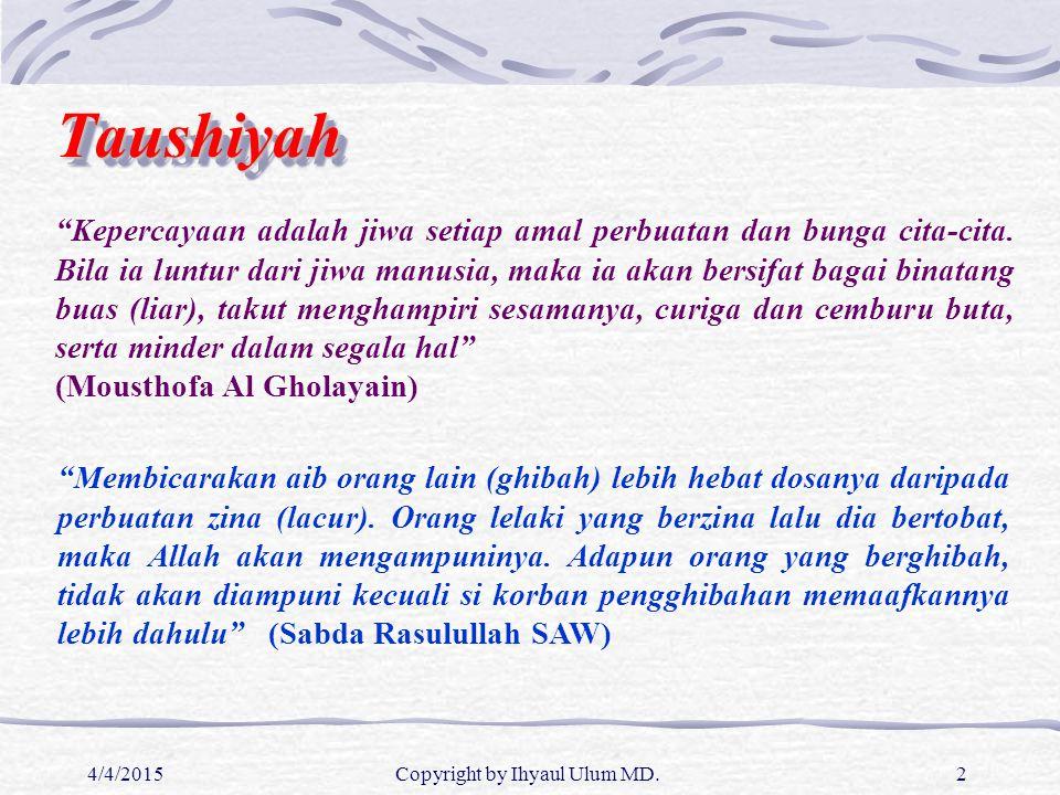 "4/4/2015Copyright by Ihyaul Ulum MD.2 ""Kepercayaan adalah jiwa setiap amal perbuatan dan bunga cita-cita. Bila ia luntur dari jiwa manusia, maka ia ak"