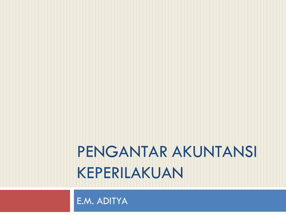 PENGANTAR AKUNTANSI KEPERILAKUAN E.M. ADITYA