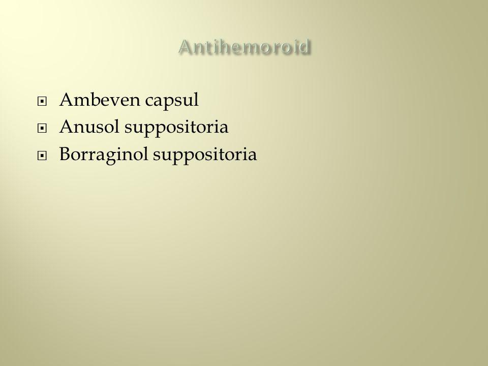  Ambeven capsul  Anusol suppositoria  Borraginol suppositoria