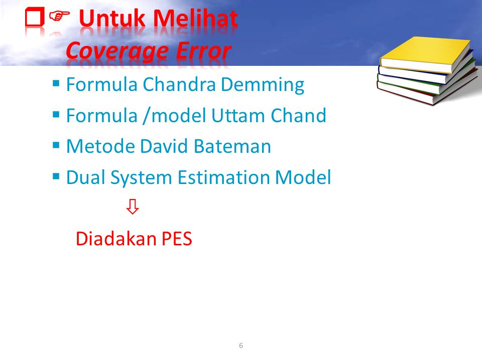 6  Formula Chandra Demming  Formula /model Uttam Chand  Metode David Bateman  Dual System Estimation Model  Diadakan PES