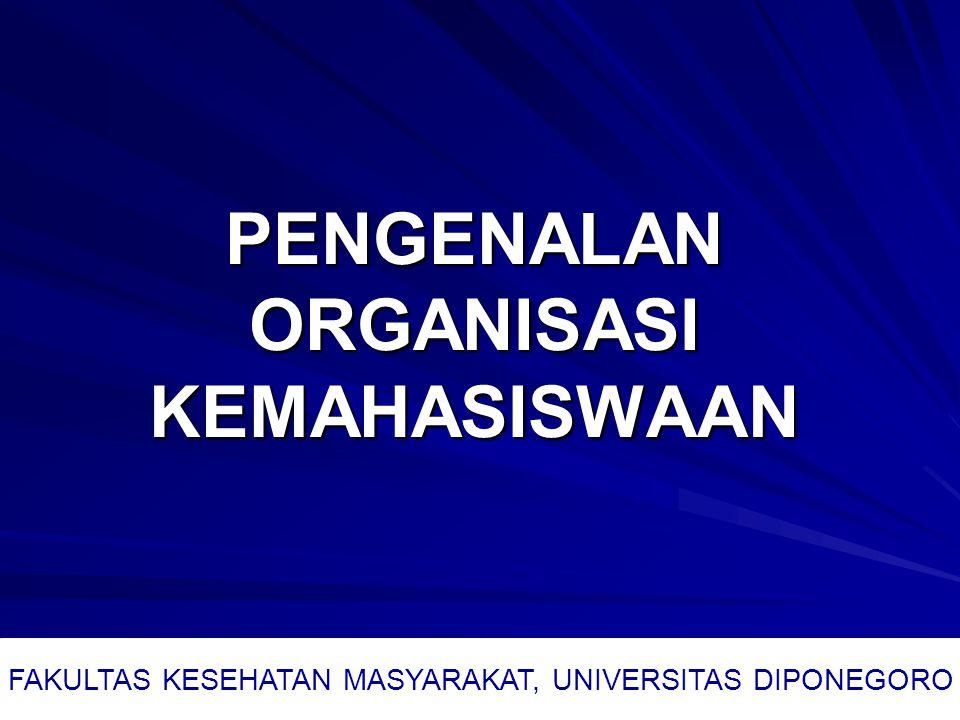 PENGENALAN ORGANISASI KEMAHASISWAAN FAKULTAS KESEHATAN MASYARAKAT, UNIVERSITAS DIPONEGORO