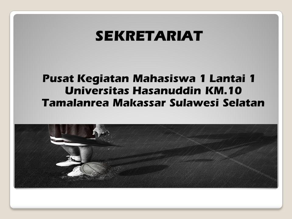 SEKRETARIAT Pusat Kegiatan Mahasiswa 1 Lantai 1 Universitas Hasanuddin KM.10 Tamalanrea Makassar Sulawesi Selatan