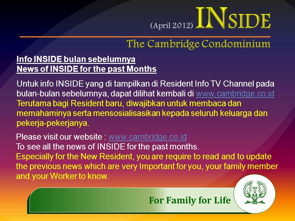 .…………… For Family for Life..…………… Info INSIDE bulan sebelumnya News of INSIDE for the past Months Untuk info INSIDE yang di tampilkan di Resident Info