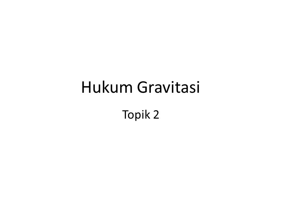 Hukum Gravitasi Topik 2