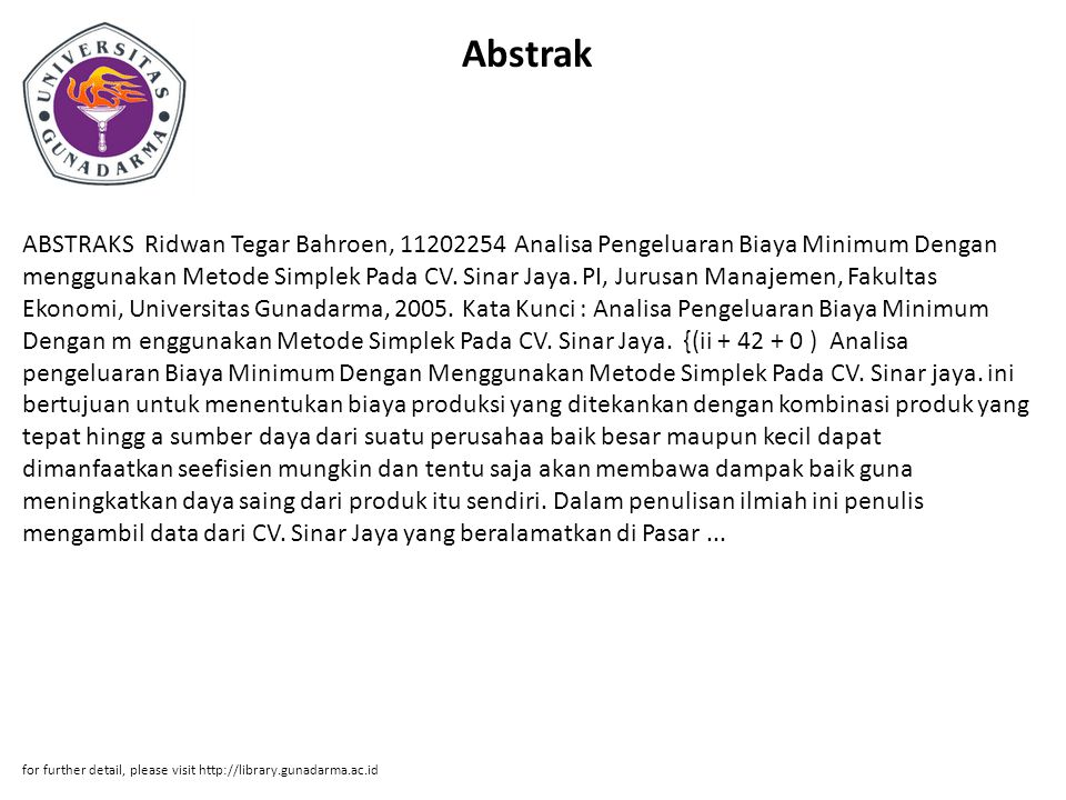 Abstrak ABSTRAKS Ridwan Tegar Bahroen, 11202254 Analisa Pengeluaran Biaya Minimum Dengan menggunakan Metode Simplek Pada CV. Sinar Jaya. PI, Jurusan M