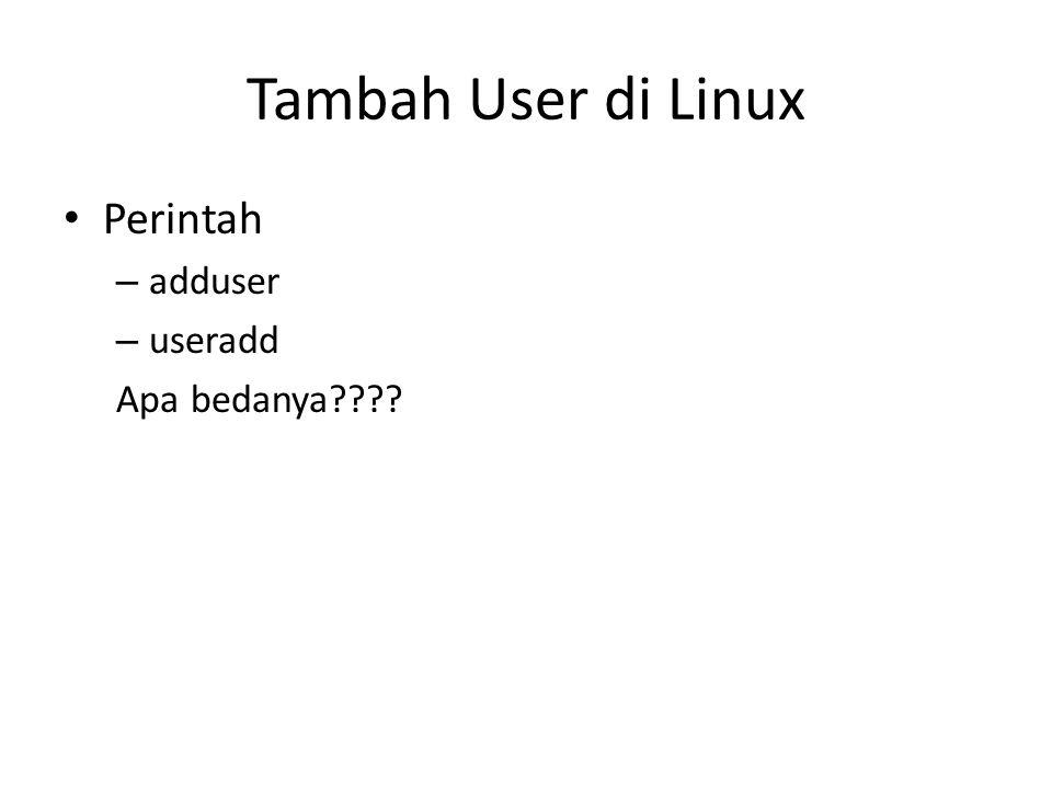 Tambah User di Linux Perintah – adduser – useradd Apa bedanya