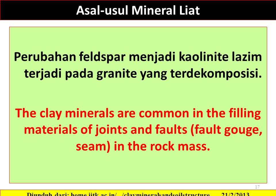 "Asal-usul Mineral Liat ""The contact of rocks and water produces clays, either at or near the surface of the earth"" (from Velde, 1995). Rock +Water  C"