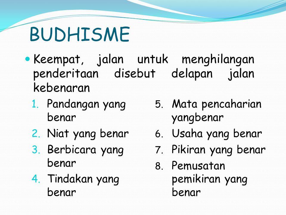 BUDHISME 5.Mata pencaharian yangbenar 6. Usaha yang benar 7.