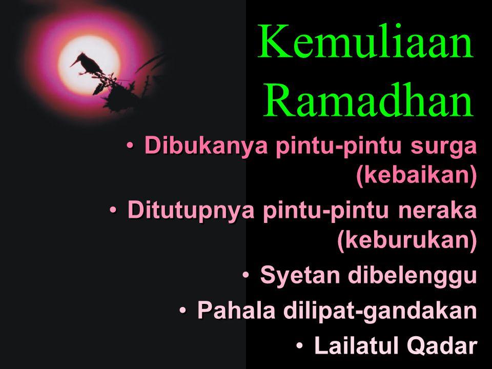 Ramadhan adalah tamu agung lagi mulia yang datang mengunjungi kita membawa segala macam keagungan & kemuliaan