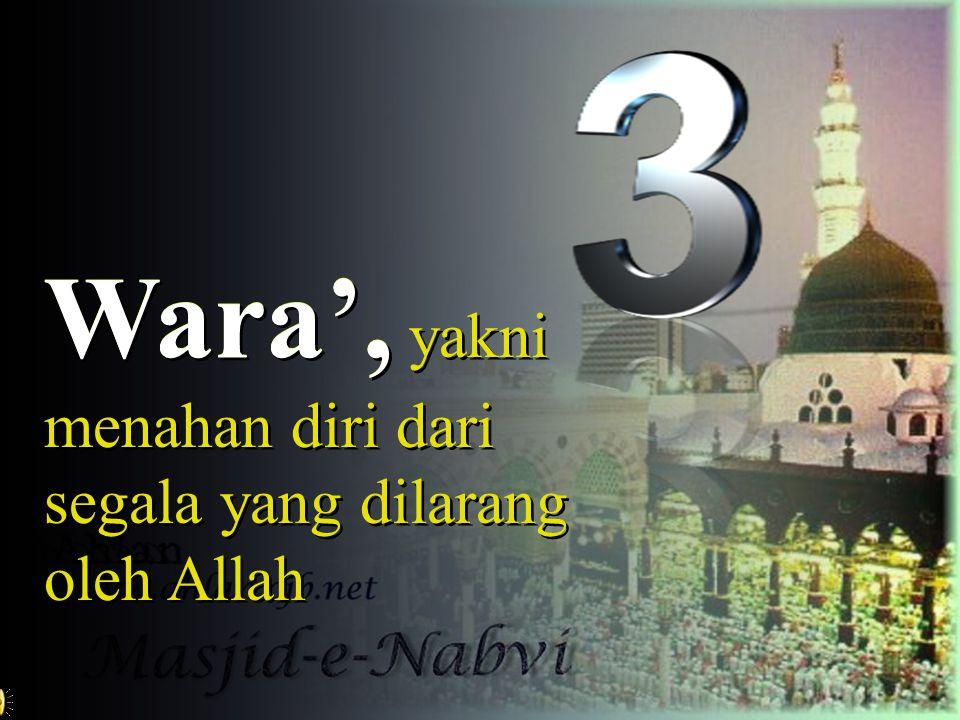 Qana'ah, yakni selau menerima dengan lapang apa saja yang Allah karuniakan Qana'ah Qana'ah