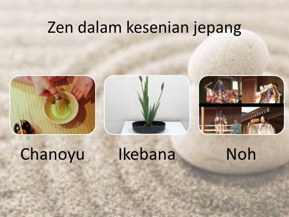 Zen dalam kesenian jepang ChanoyuIkebanaNoh