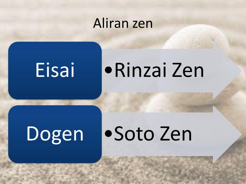 Aliran zen Rinzai Zen Eisai Soto Zen Dogen