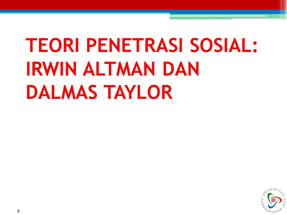 TEORI PENETRASI SOSIAL: IRWIN ALTMAN DAN DALMAS TAYLOR 9
