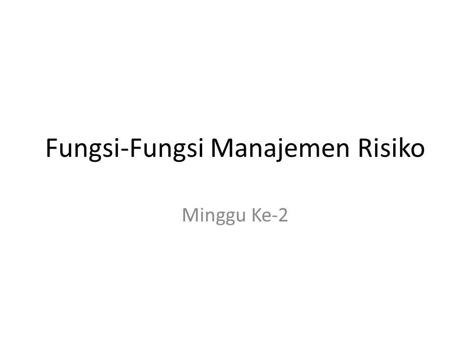 Tujuan manajemen risiko: Menurunkan kerugian (adverse effects) dari risiko murni dengan biaya minimum berdasarkan tujuan perusahaan.