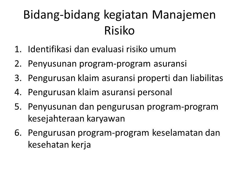 Hubungan Manajemen Risiko dengan fungsi lain 1.Fungsi-fungsi yang langsung mengenali, menilai dan menangani eksposur kerugian.
