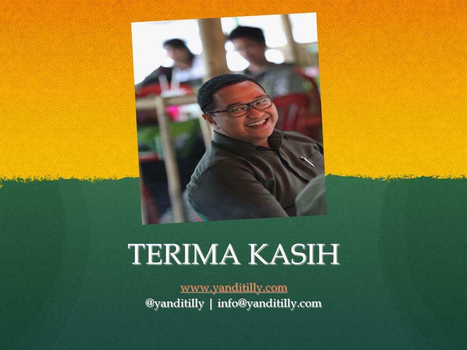 TERIMA KASIH www.yanditilly.com @yanditilly | info@yanditilly.com