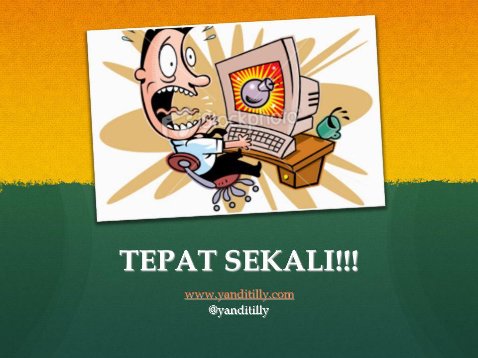 TEPAT SEKALI!!! www.yanditilly.com @yanditilly