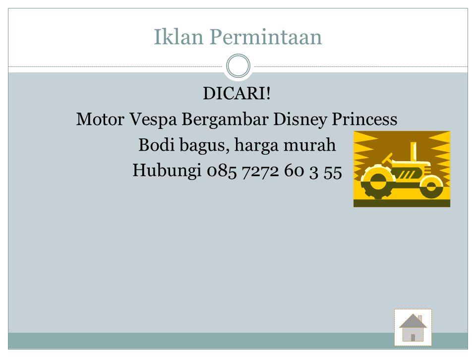 Iklan Permintaan DICARI! Motor Vespa Bergambar Disney Princess Bodi bagus, harga murah Hubungi 085 7272 60 3 55