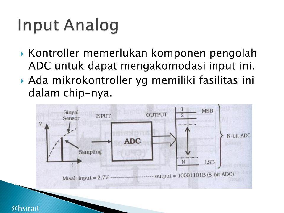 @hsirait  Kontroller memerlukan komponen pengolah ADC untuk dapat mengakomodasi input ini.  Ada mikrokontroller yg memiliki fasilitas ini dalam chip