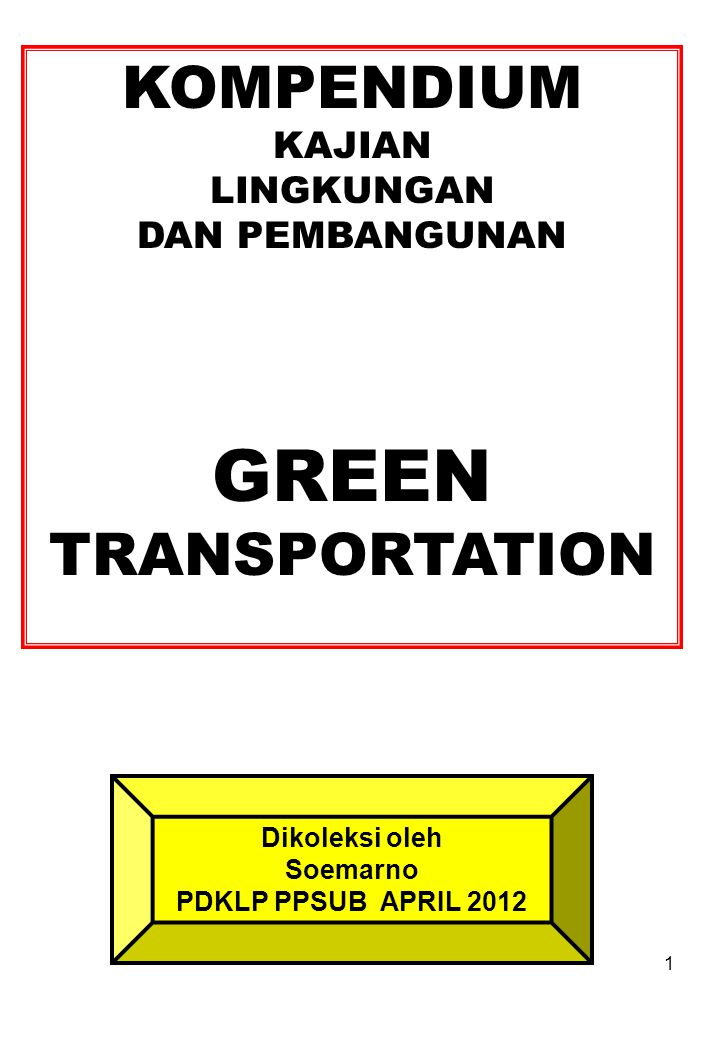 22 GREEN TRANSPORT Often there can be a sliding scale of green transport depending on the sustainability of the option.