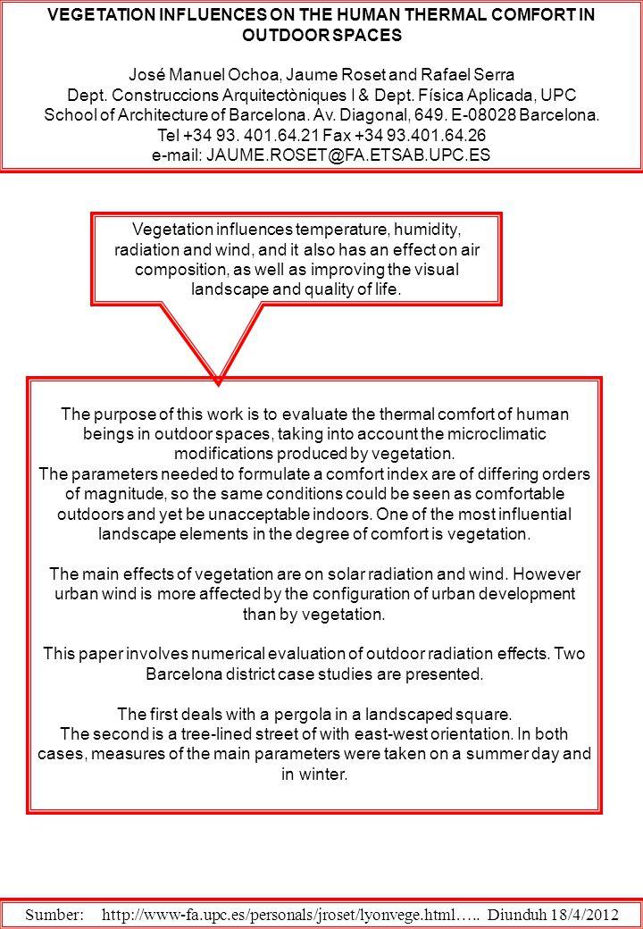 VEGETATION INFLUENCES ON THE HUMAN THERMAL COMFORT IN OUTDOOR SPACES José Manuel Ochoa, Jaume Roset and Rafael Serra Dept. Construccions Arquitectòniq