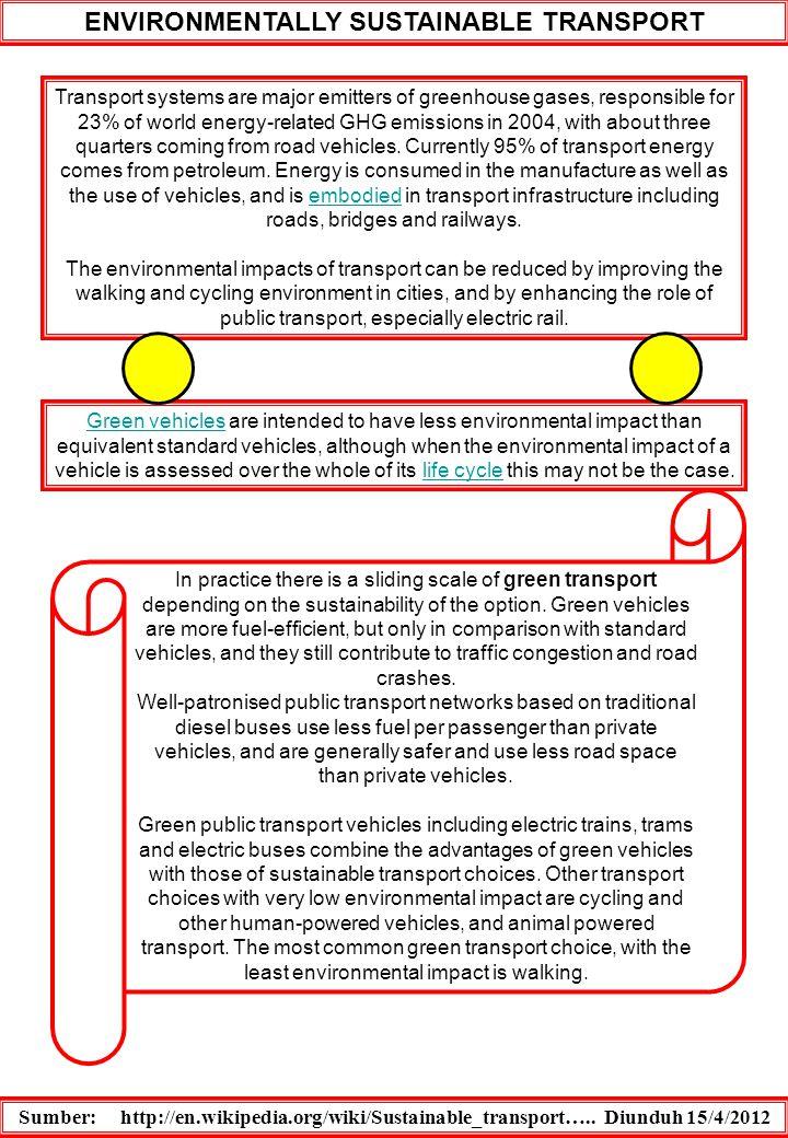 MANAJEMEN LALU LINTAS / TRANSPORTASI HIJAU Transportasi hijau atau bisa juga disebut dalam bahasa Inggrisnya disebut sebagai Green Transport merupakan perangkat transportasi yang berwawasan lingkungan.
