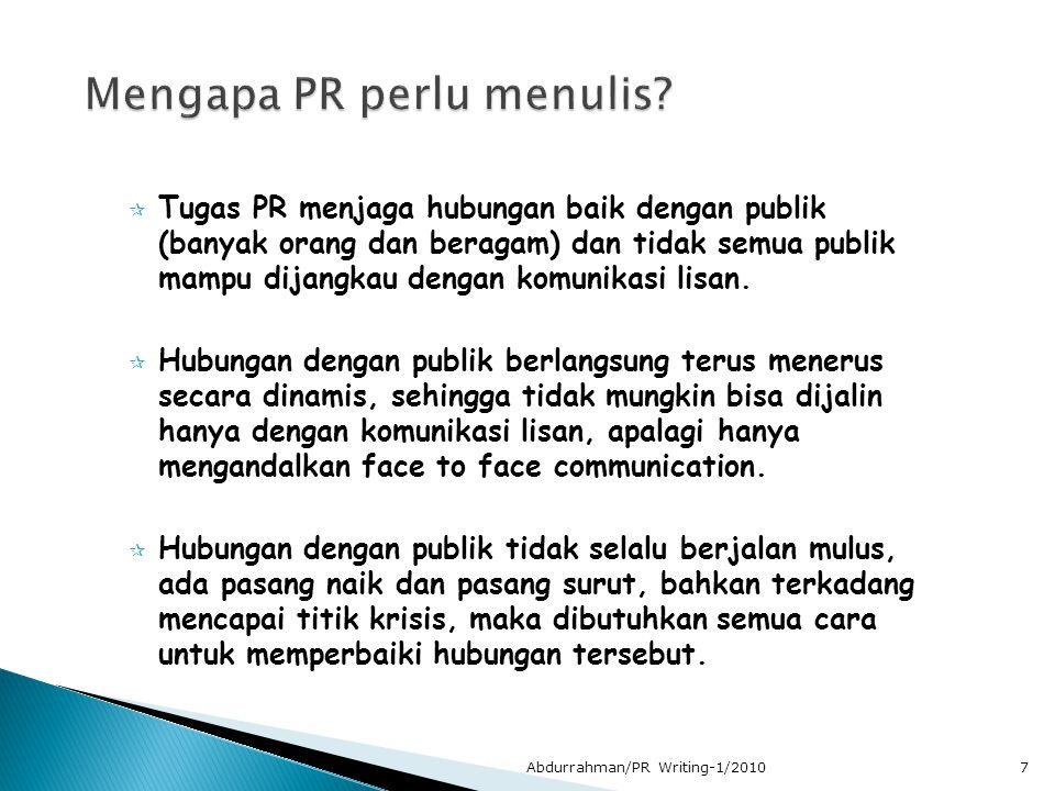  Tugas PR menjaga hubungan baik dengan publik (banyak orang dan beragam) dan tidak semua publik mampu dijangkau dengan komunikasi lisan.