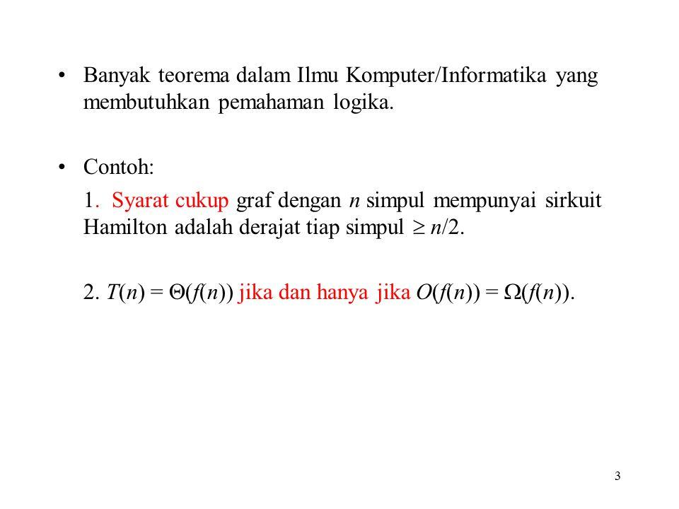 34 Disjungsi Eksklusif Kata atau (or) dalam operasi logika digunakan dalam salah satu dari dua cara: 1.