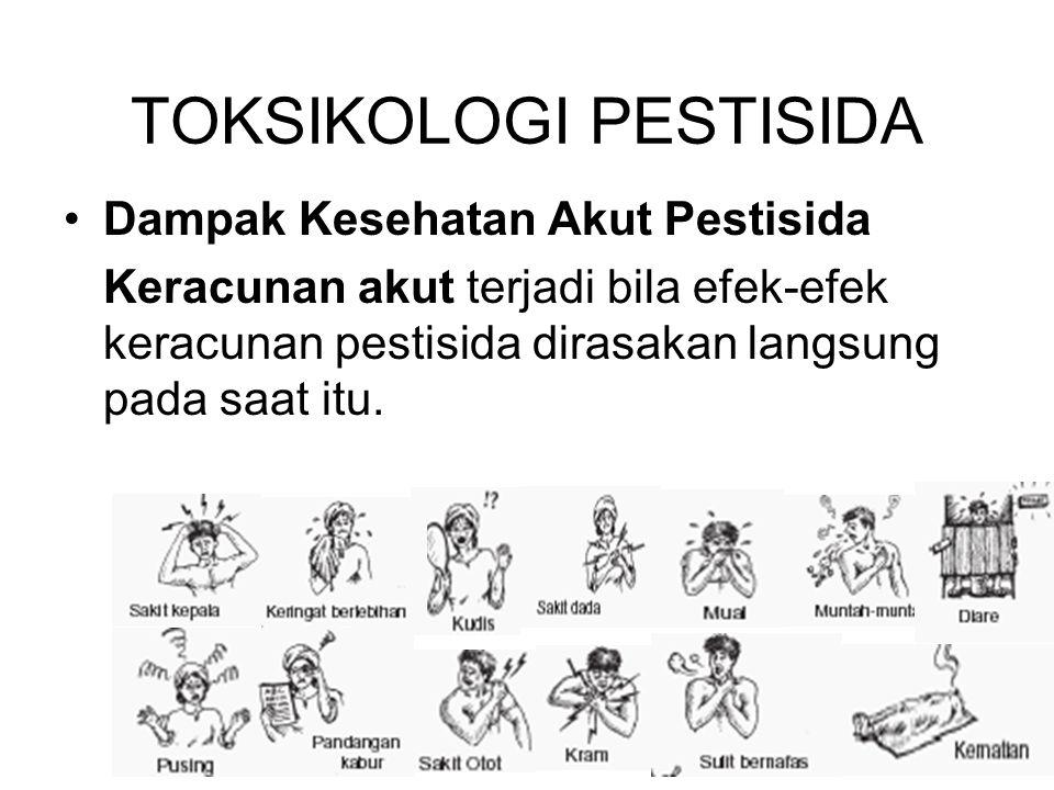 Dampak Kesehatan Akut Pestisida Keracunan akut terjadi bila efek-efek keracunan pestisida dirasakan langsung pada saat itu.