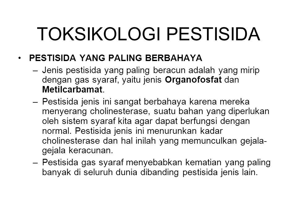 PESTISIDA YANG PALING BERBAHAYA –Jenis pestisida yang paling beracun adalah yang mirip dengan gas syaraf, yaitu jenis Organofosfat dan Metilcarbamat.