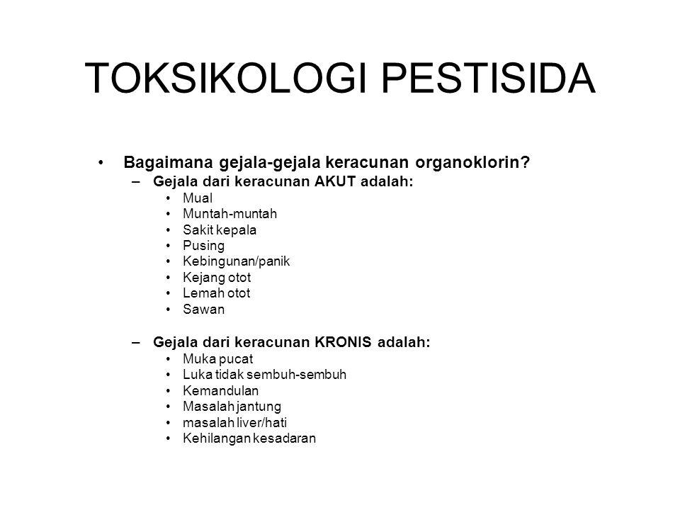 Bagaimana gejala-gejala keracunan organoklorin.