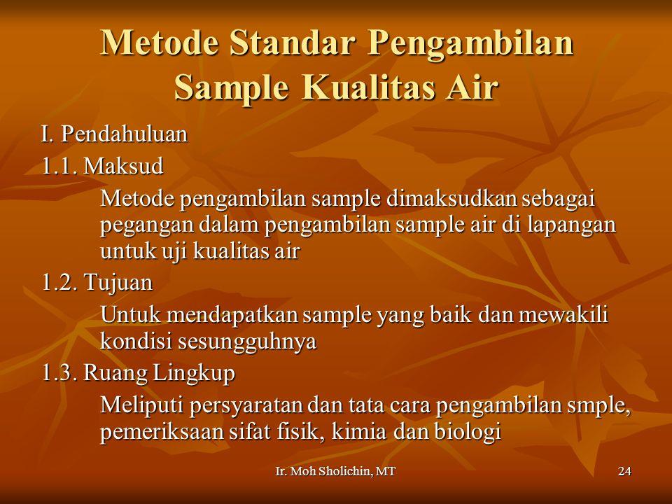 Ir.Moh Sholichin, MT24 Metode Standar Pengambilan Sample Kualitas Air I.
