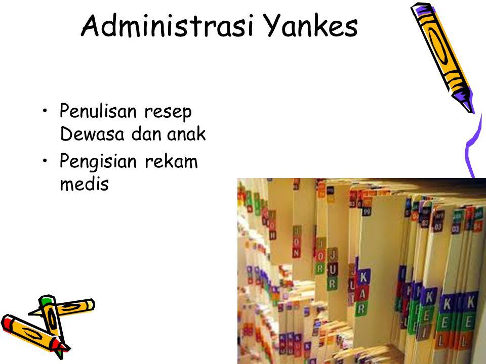 Administrasi Yankes Penulisan resep Dewasa dan anak Pengisian rekam medis