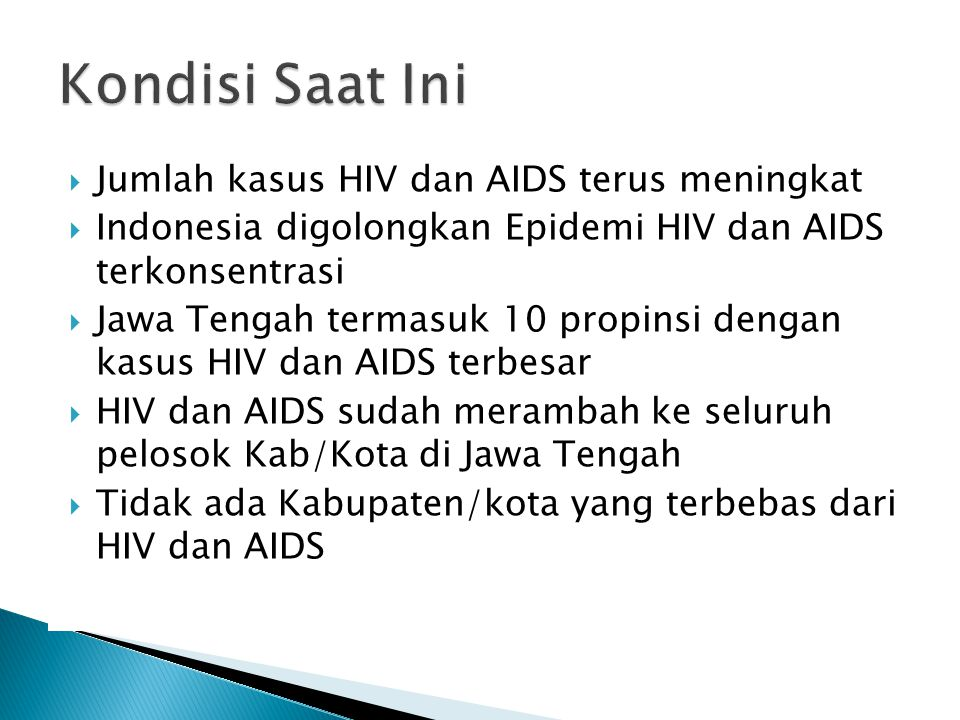  Persebaran kasus HIV dan AIDS terbanyak pada usia produktif 25-29 tahun.