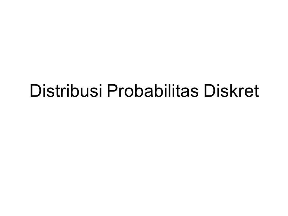 Distribusi Probabilitas Sebuah daftar dari keseluruhan hasil suatu percobaan yang disertai dengan probabilitas masing-masing hasil tersebut.