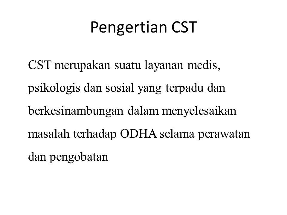 Pengertian CST CST merupakan suatu layanan medis, psikologis dan sosial yang terpadu dan berkesinambungan dalam menyelesaikan masalah terhadap ODHA selama perawatan dan pengobatan