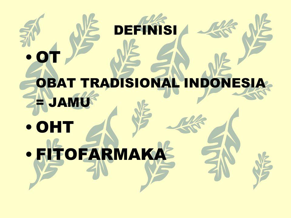 OBAT TRADISIONAL OT Asing Obat Bahan Alam Indonesia OT Lisensi Obat Tradisional Empiris (Jamu) Obat Herbal Terstandar (OHT) Fitofarmaka