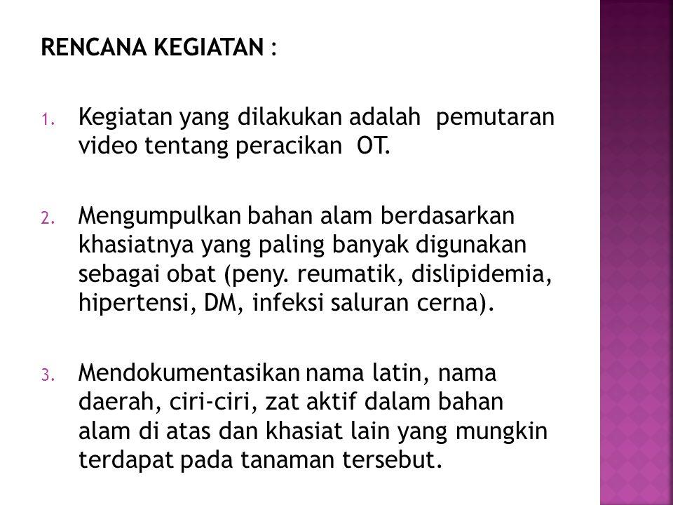 TUJUAN:  Memperkenalkan kepada mahasiswa bahan alam Indonesia yang dapat dimanfaatkan menjadi obat.  Memperlihatkan cara pemilihan dan penyiapan bah