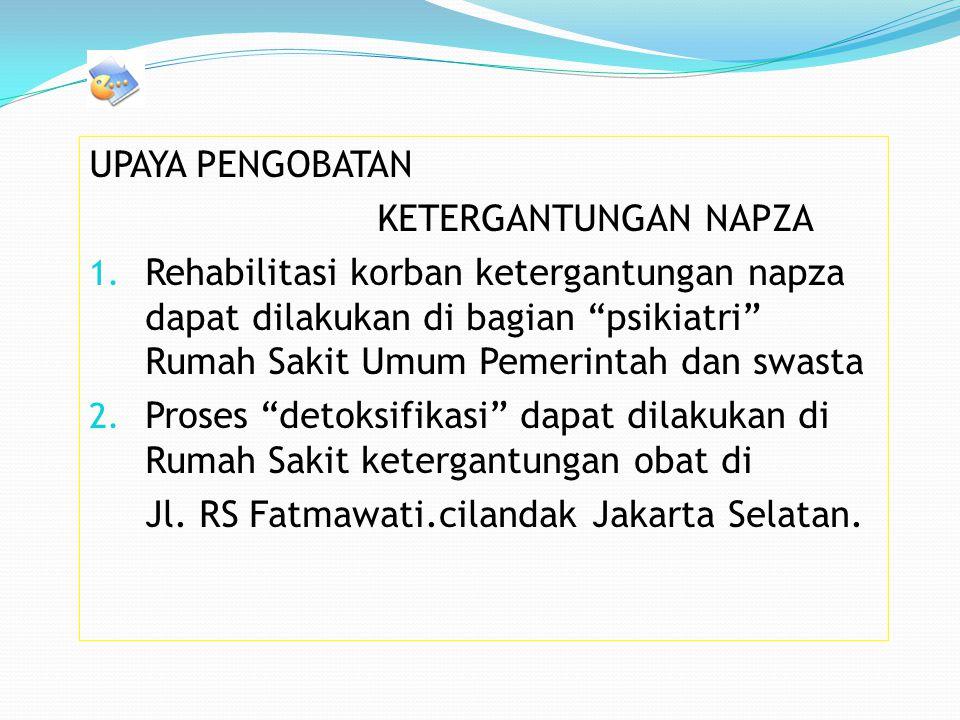 UPAYA PENGOBATAN KETERGANTUNGAN NAPZA 1.