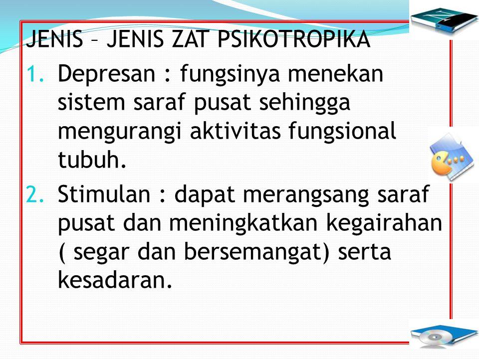 JENIS – JENIS ZAT PSIKOTROPIKA 1.