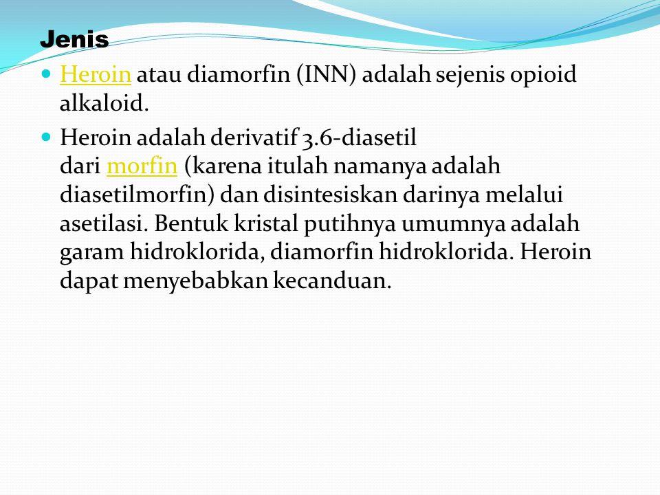 Jenis Heroin atau diamorfin (INN) adalah sejenis opioid alkaloid. Heroin Heroin adalah derivatif 3.6-diasetil dari morfin (karena itulah namanya adala