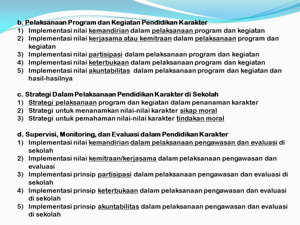 b. Pelaksanaan Program dan Kegiatan Pendidikan Karakter 1)Implementasi nilai kemandirian dalam pelaksanaan program dan kegiatan 2)Implementasi nilai k