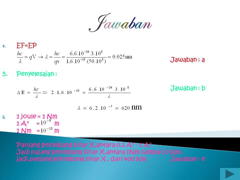 Jawaban 1. Energi kinetik elektron foto pada peristiwa efek fotolistrik akan besar apabila frekuensi cahaya yang menumbuk permukaan semakin besar atau