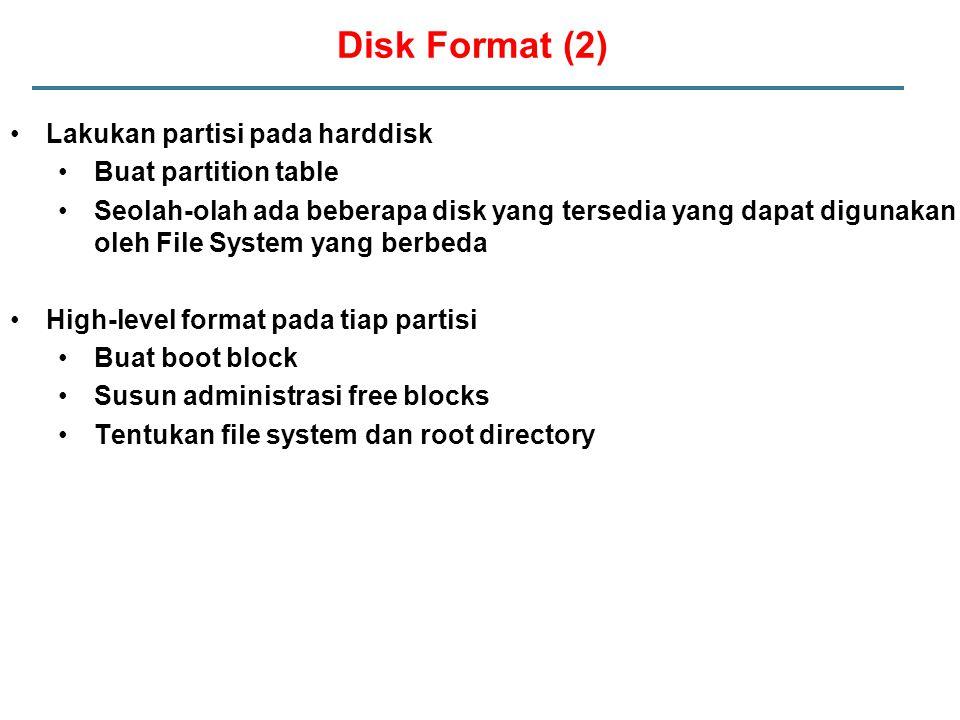 Lakukan partisi pada harddisk Buat partition table Seolah-olah ada beberapa disk yang tersedia yang dapat digunakan oleh File System yang berbeda High