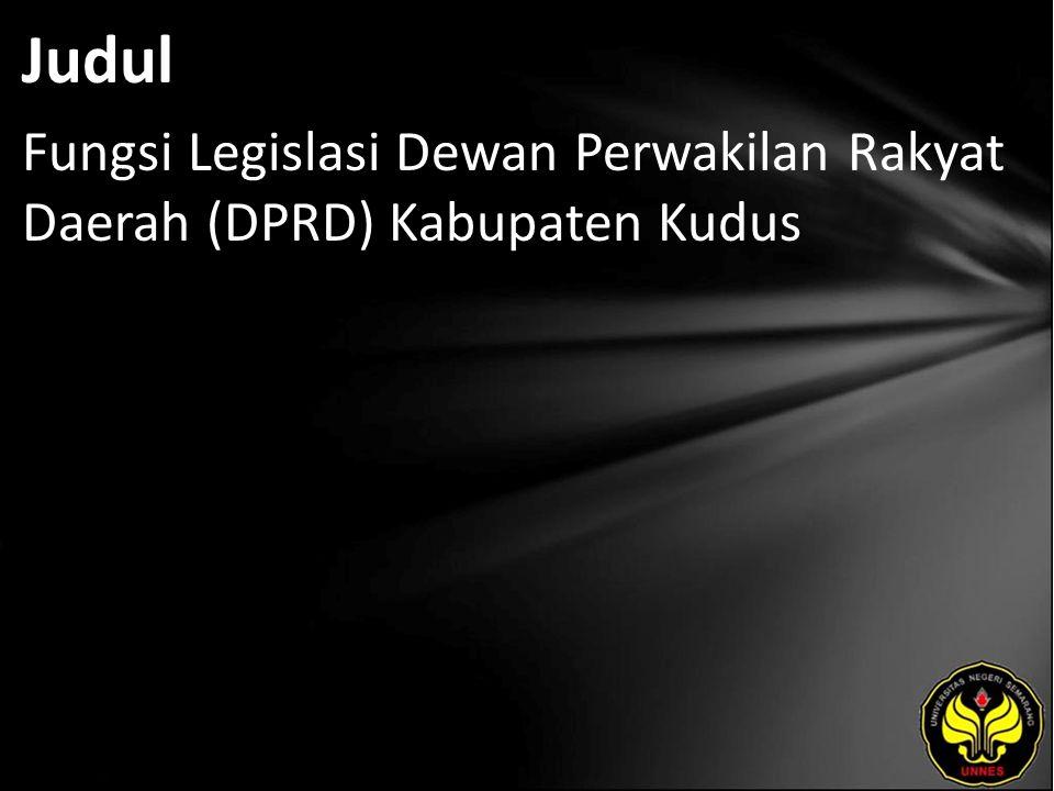 Judul Fungsi Legislasi Dewan Perwakilan Rakyat Daerah (DPRD) Kabupaten Kudus