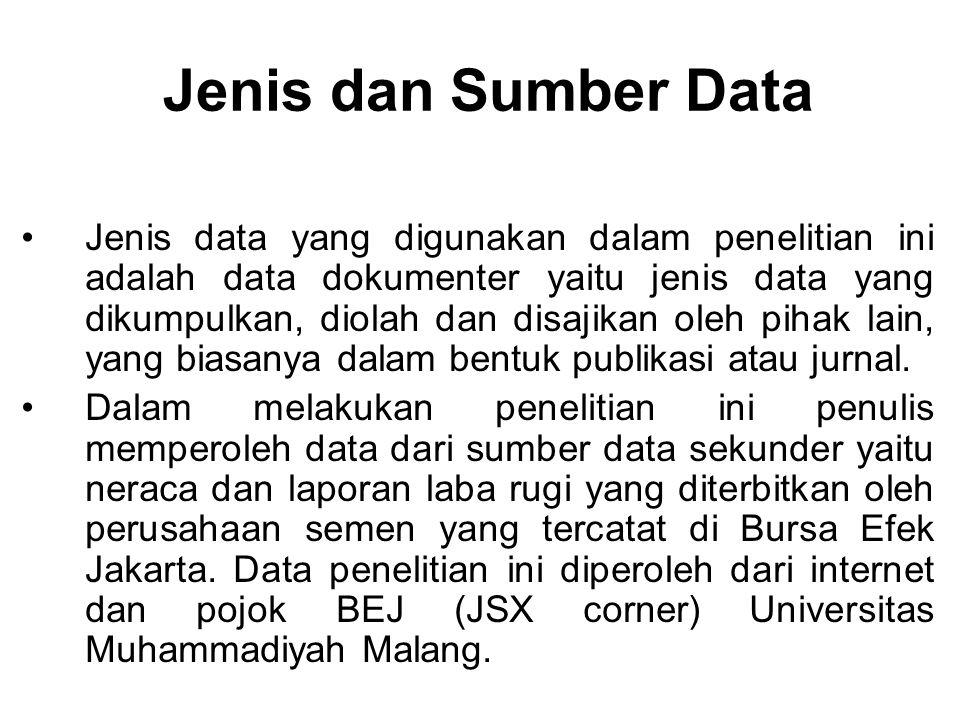 Jenis dan Sumber Data Jenis data yang digunakan dalam penelitian ini adalah data dokumenter yaitu jenis data yang dikumpulkan, diolah dan disajikan ol