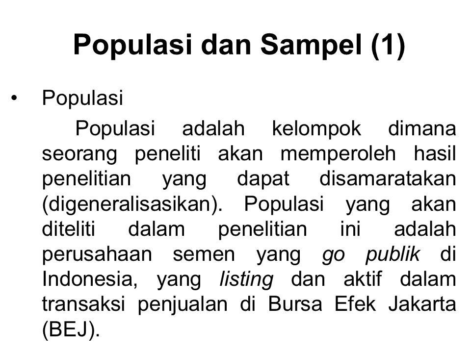 Populasi dan Sampel (1) Populasi Populasi adalah kelompok dimana seorang peneliti akan memperoleh hasil penelitian yang dapat disamaratakan (digeneral