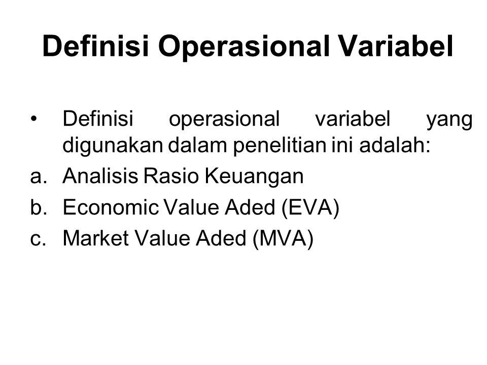 Definisi Operasional Variabel Definisi operasional variabel yang digunakan dalam penelitian ini adalah: a.Analisis Rasio Keuangan b.Economic Value Ade