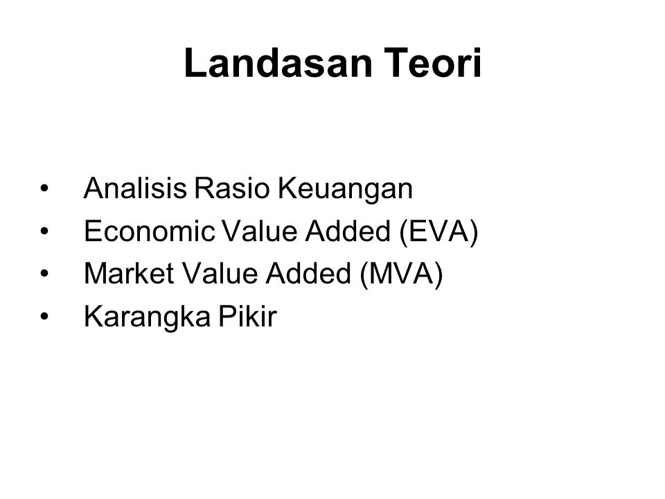 Landasan Teori Analisis Rasio Keuangan Economic Value Added (EVA) Market Value Added (MVA) Karangka Pikir